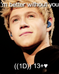I'm better without you ((1D)) 13+♥