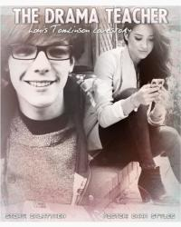 The Drama Teacher ~ Louis Tomlinson Love Story