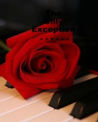 The Only Exception♥-On Hold-