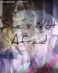 She´s Not Afraid
