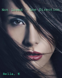 Not loved - One Direction