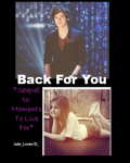 Back For You (Sequel to Moments To Live For)~On Hold