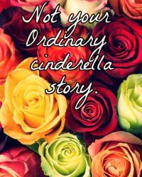Not your ordinary Cinderella story