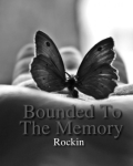 Bounded To The Memory - Oneshot
