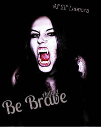 Be Brave - Anfald (2)