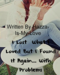 I Lost What I Loved But I Found It Again. . . With Problems