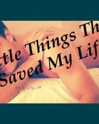Little Things That Saved Me