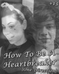 ♡How To Be A Heartbreaker♡ +13 {One Direction}