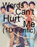 Words Can't Hurt Me (1D Fanfic)