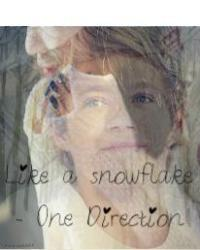 Like a snowflake - One Direction.