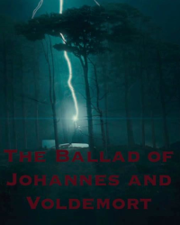 The Ballad of Johannes and Voldemort