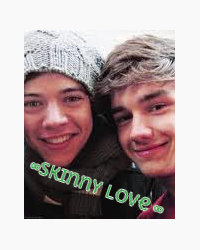 Skinny Love ∞ A One Direction Fanfic