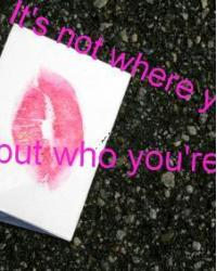 It's not where you are but who you're with