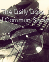 The Daily Dose of Common Sense