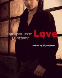 Can you ever love another? (Vampire Diaries Fanfiction)