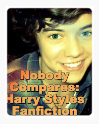 Nobody Compares (Harry Styles Fanfiction)