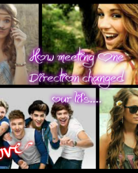 How meeting One Direction changed  our lifes....