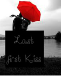 Last First Kiss (Louis Tomlinson One shot)