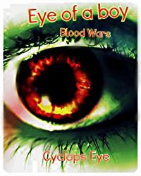 Eye of a Boy: Blood Wars