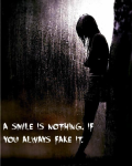 A smile is nothing, if you always fake it.