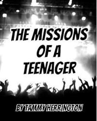 The Missions of a Teenager
