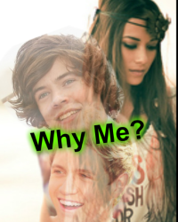 Why Me? {1D fanfiction}