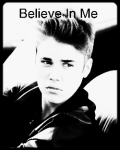 Believe In Me (Justin Bieber Fanfiction)