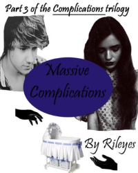 Massive Complications (Part 3)