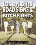 Long Nights, Road Signs, and Bitch Fights