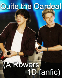 Quite the Oardeal (A Rowers 1D fanfic)