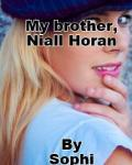 My Brother, Niall Horan ~Completed~