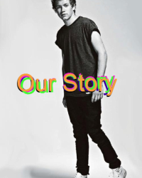 Our Story: A Niall Horan Fanfiction