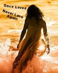 Once Loved Never Love Again