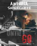 Until I Go (Niall Horan Fanfic)