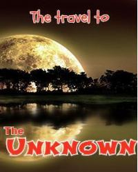 The Travel to the Unknown