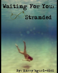 Waiting for you- Stranded