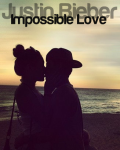 Impossible Love ~ Justin Bieber