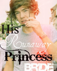His Runaway Princess Bride (Harry Styles) {Coming Soon}