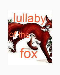 Lullaby of the fox