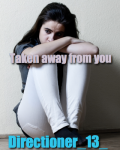 Taken away from you