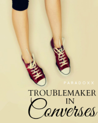 Troublemaker In Converses