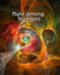Flute Among Trumpets