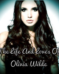 The Life And Loves Of Olivia Wilde.