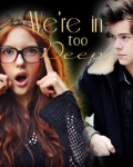 We're In Too Deep | One Direction I (13+)