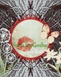 How to Say Goodby