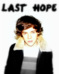 Last Hope (Harry Styles FanFic)