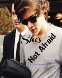 She's Not Afraid (Harry Styles FanFiccy)