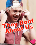 They Dont Know About Us