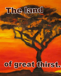The land of great thirst