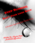 Keep Running, Don't Ever Look Back {A Zombie Apocalypse Story}